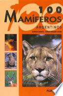 100 Mamiferos Argentinos