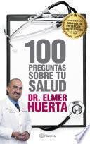100 Preguntas sobre tu salud al Doctor Elmer Huertas