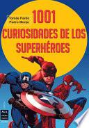 1001 Curiosidades de Los Superheroes