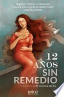 12 Años Sin Remedio (Segunda Edición)