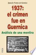 1937: el crimen fue en Guernica