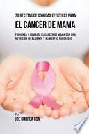70 Recetas De Comidas Efectivas Para El Cáncer De Mama