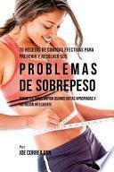 70 Recetas de Comidas Efectivas Para Prevenir y Resolver Sus Problemas de Sobrepeso