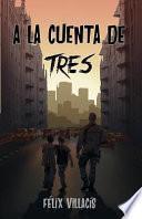 A la cuenta de tres/ On the count of three