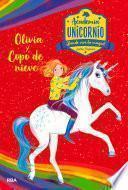 Academia Unicornio#6. Olivia y Copo de Nieve
