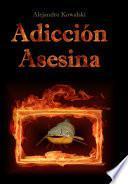 Adicción asesina
