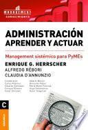 Administración. Aprender y actuar
