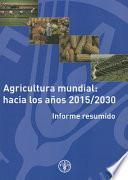 Agricultura Mundial, Hacia Los Anos 2015/2030
