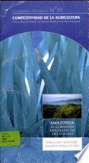 Amazonia: El Corredor Biocomercial del Futuro