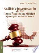 Análisis e intrepretación de las Leyes Fiscales en México