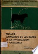 Analisis Economico de los Datos de la Investigacion en Ganaderia
