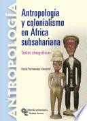 Antropología y colonialismo en África Subsahariana