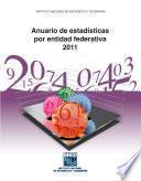 Anuario de estadísticas por entidad federativa 2011