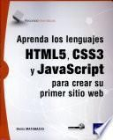 Aprenda los lenguajes HTML5, CSS3 y JavaScript para crear su primer sitio web