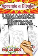 Aprende a Dibujar Los Unicornios Místicos