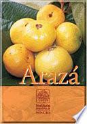 Arazá: Origen y fisiología de conservación.