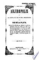Arjiropolis o la capital de los estados confederados del Rio de la Plata