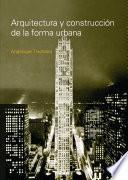 Arquitectura Y Construccion de la Forma Urbana