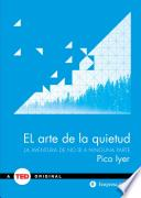 Arte de la quietud/ The Art of Stillness