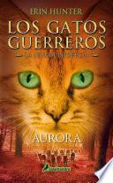 Aurora (Los Gatos Guerreros | La Nueva Profecía 3)