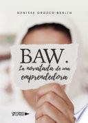 Baw. La novatada de una emprendedora