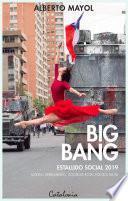 Big bang. Estallido social 2019