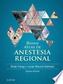 Brown. Atlas de Anestesia Regional