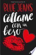 Cállame con un beso (Trilogía Canciones para Paula 3)