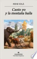 Canto Yo Y La Montana Baila