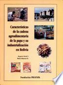 Caracteristicas de la Cadena Agroalimentaria de la Papa Y Su Industrializacion en Bolivia