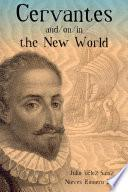 Cervantes And/on/in the New World