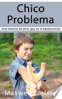 Chico Problema: Una historia de amor gay en la adolescencia