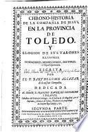 Chrono-historia de la Compañía de Jesus en la provincia de Toledo ...