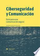 Ciberseguridad y Comunicación
