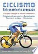 Ciclismo : entretamiento avanzado : guía para conseguir el máximo rendimiento