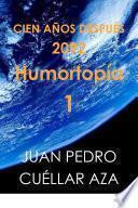 CIEN AÑOS DESPUÉS (2.092 Humortopía 1)