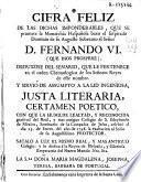 Cifra feliz de las dichas imponderables, que se promete la Monarquia Hespañola baxo el suspirado dominio de su Augusto Soberano el Sr. D. Fernando VI