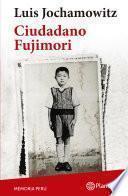 Ciudadano Fujimori (Colección Memoria Perú)