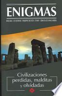 Civilizaciones Perdidas, Malditas, y Olvidadas/ Lost, Cursed, and Forgotten Civilizations