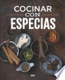 Cocinar con especias / Cooking with Spices