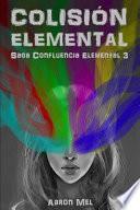 Colisin elemental / Elemental collision