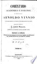 Comentario académico y forense del célebre jurisconsulto Arnoldo Vinnio á los cuatro libros de las instituciones imperiales de Justiniano, 2