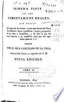 Comentarios reales que tratan del origen de los Incas, reyes que fueron del Perú, de su idolatría, leyes y gobierno