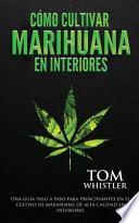Cómo cultivar marihuana en interiores