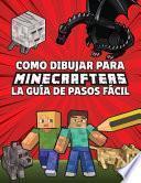 Como Dibujar Para Minecrafters La Guía De Pasos Fácil