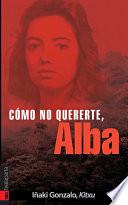 Cómo no quererte, Alba!