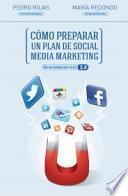 Cómo preparar un plan de social media marketing : en un mundo que ya es 2.0