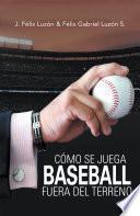 Cómo Se Juega Baseball Fuera Del Terreno