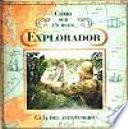 Cómo ser un buen explorador. Guía del aventurero