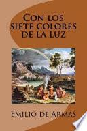 Con Los Siete Colores de la Luz